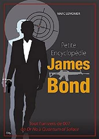 James Bond L Encyclopedie - Petite encyclopédie James
