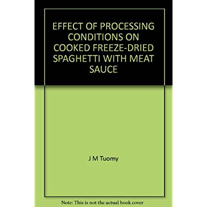 EFFECT OF PROCESSING CONDITIONS ON COOKED FREEZE-DRIED SPAGHETTI WITH MEAT SAUCE