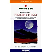 A Mediation for a Healthy Heart: Guided Imagery for Healthy Cholesterol, Open Arteries and a Strong Heart by Belleruth Naparstek (1999-02-02)