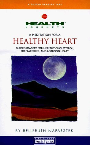 A Mediation for a Healthy Heart: Guided Imagery for Healthy Cholesterol, Open Arteries and a Strong Heart by Belleruth Naparstek (1999-02-01)
