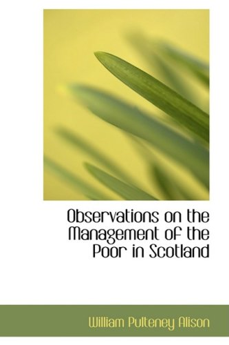 Observations on the Management of the Poor in Scotland