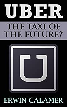UBER: The Taxi of the Future?