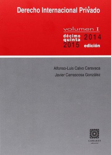 Derecho internacional privado I. (15ª ed. - 2014 - 2015) por Alfonso-Luis Calvo Caravaca