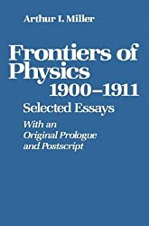 Frontiers of Physics: 1900-1911: Selected Essays (Studies; 15) 1986 edition by MILLER (2013) Paperback