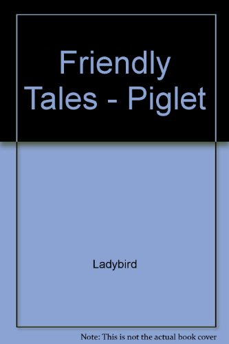 Friendly tales. Piglet.