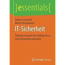 IT-Sicherheit: Digitalisierung der Geschäftsprozesse und Informationssicherheit (essentials)