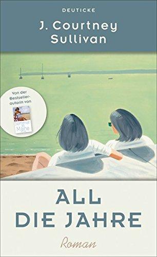 Buchseite und Rezensionen zu 'All die Jahre: Roman' von J. Courtney Sullivan