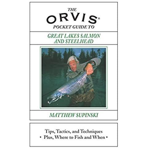 Orvis Pocket Guide to Great Lakes Salmon and Steelhead: Tips, Tactics, And Techniques * Plus, Where To Fish And When 1st edition by Supinski, Matthew (2004) Hardcover
