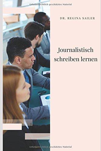 Journalistisch schreiben lernen: Das Übungsbuch