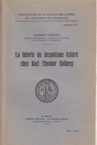 La théorie du despotisme éclairé chez K. Th. Dalberg par Robert Leroux