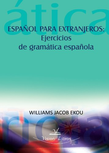 Español Para Extranjeros: Ejercicios De Gramática Española por Williams Jacob Ekou
