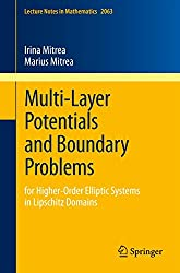 Multi-Layer Potentials and Boundary Problems: for Higher-Order Elliptic Systems in Lipschitz Domains (Lecture Notes in Mathematics)