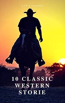 10 Classic Western Stories (best Navigation, Active Toc) (a To Z Classics) por Marah Ellis Ryan epub