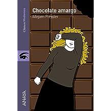 Chocolate amargo (Literatura Juvenil (A Partir De 12 Años) - Clásicos Modernos)