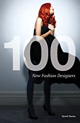 100 New Fashion Designers: Written by Hywel Davies, 2012 Edition, (Min) Publisher: Laurence King [Paperback]