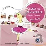 Tanz Der Zuckerfee: Ballet Classics For Kids (Insp