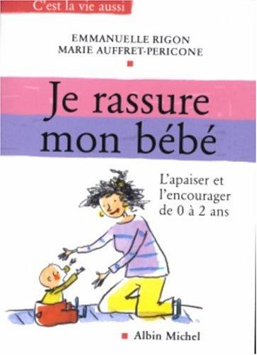 Je rassure mon bébé par Emmanuelle Rigon, Marie Auffret-Pericone