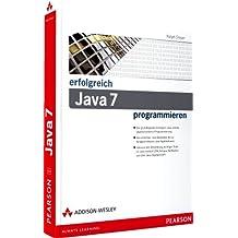 Erfolgreich Java 7 programmieren (Erfolgreich mit …)