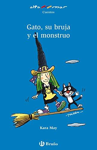 Gato, su bruja y el monstruo (Castellano - A Partir De 6 Años - Altamar) por Kara May