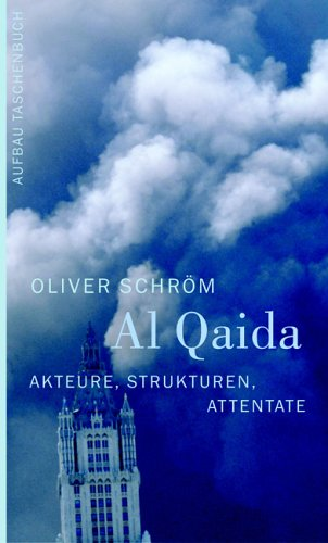 Al Qaida: Akteure, Strukturen, Attentate