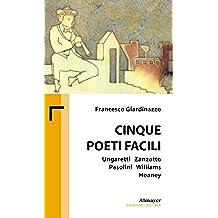 Cinque poeti facili (Ungaretti, Zanzotto, Pasolini, Williams, Heaney) (Biblioteca minima Vol. 3)