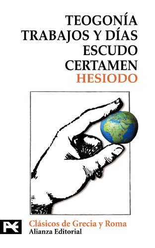 Teogonía. Trabajos y días. Escudo. Certamen (El Libro De Bolsillo - Bibliotecas Temáticas - Biblioteca De Clásicos De Grecia Y Roma) por Hesíodo