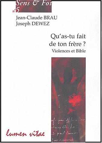 Qu'as-tu fait de ton frère ? : Violences et Bible