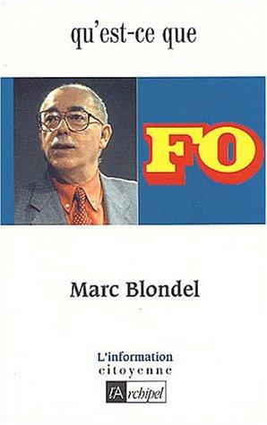Qu'est-ce que Force ouvrière ? par Marc Blondel