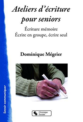 Ateliers mémoires pour séniors : Ecriture mémoire - Ecrire en groupe, écrire seul
