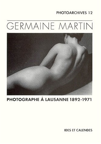 Germaine Martin - photographe  Lausanne 1892-1971