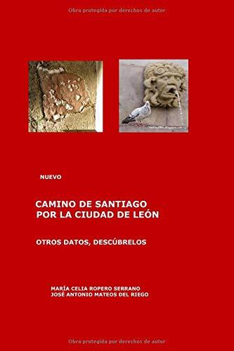 Nuevo Camino de Santiago por la ciudad de león por Dña. María Celia Ropero Serrano