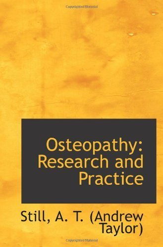 Osteopathy: Research and Practice by Still, A. T. (Andrew Taylor) (2009-05-20)