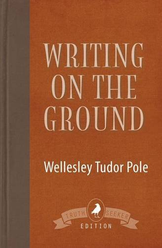 Writing on the Ground por Wellesley Tudor Pole