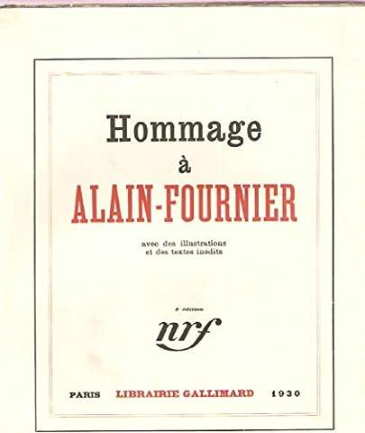 Hommage à Alain Fournier. Textes inédits d'alain Fournier et de Charles Peguy