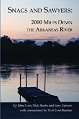 Snags and Sawyers: 2000 Miles Down the Arkansas River by Terri Evert Karsten (2012-10-21) Paperback