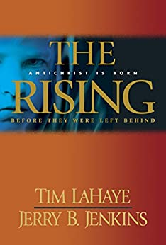 The Rising: Antichrist is Born / Before They Were Left Behind: 1 by [LaHaye, Tim, Jerry B. Jenkins]