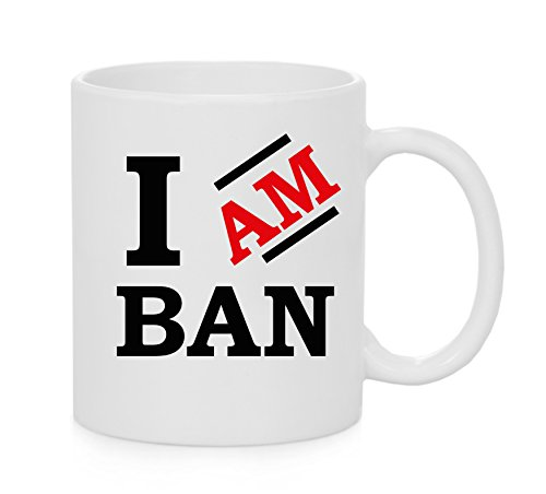 Ich bin Ban Offizielles Tasse