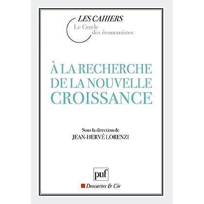 À la recherche de la nouvelle croissance (Cahiers du Cercle des économistes)