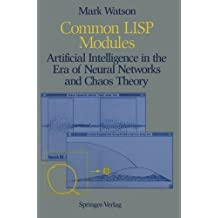 Common LISP Modules: Artificial Intelligence in the Era of Neural Networks and Chaos Theory by Watson, Mark (1992) Paperback