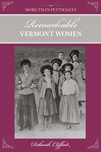 More than Petticoats: Remarkable Vermont Women (More than Petticoats Series) (Century 18th Petticoat)