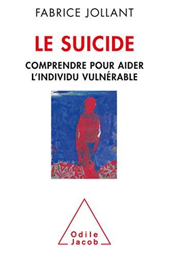 Le suicide: Comprendre pour aider l'individu vulnérable