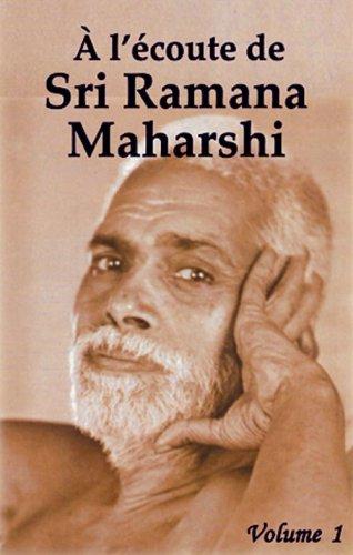 A l'écoute de Sri Ramana Maharshi : Tome 1 par Jack Gontier, Ramana Maharshi