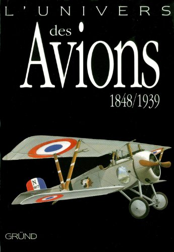 UNIVERS DES AVIONS 1848-1939 par MALCOLM V LOWE