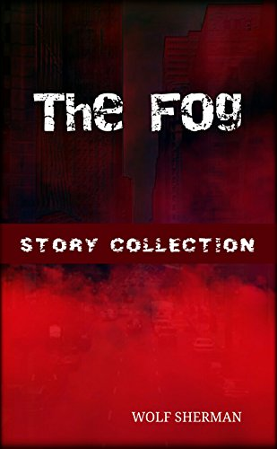 393ef1626a012 The Fog  Story Collection - No. 1 (The World Is Broken