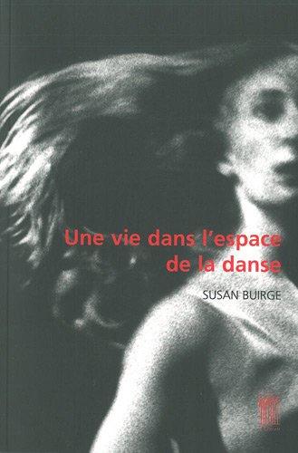 Une vie dans l'espace de la danse par Susan Buirge