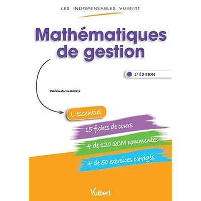 Mathématiques de gestion - Fiches de cours, QCM commentés, exercices corrigés