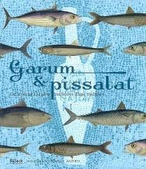 Garum et Pissalat.: 2000 ans d'exploitation de la mer (F) par Myriam Sternberg, Eric Delaval, Collectif
