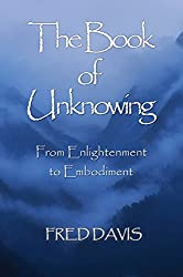 The Book of Unknowing: From Enlightenment to Embodiment (English Edition)