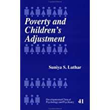 Poverty and Children's Adjustment (Developmental Clinical Psychology and Psychiatry) (Developmental Clinical Psychology and Psychiatry (Paperback))