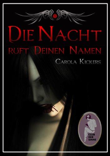 Buchseite und Rezensionen zu 'Die Nacht ruft deinen Namen' von Carola Kickers